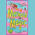 Mermaid Magic Audiobook by Gwyneth Rees Narrated by Syan Blake