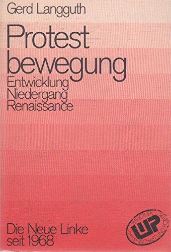 Protestbewegung - Entwicklung, Niedergang, Renaissance. Die Neue Linke seit 1968