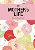 Our Mother's Life Memories From Her To Us: Flowers *Updated Version* Preserve Memoirs With Our Beautiful Book | Journal, Keepsake To Fill In | Perfect ... Your Legacy (New Parents Gifts) (Volume 2)