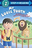 img - for My Loose Tooth (Step-Into-Reading, Step 2) book / textbook / text book