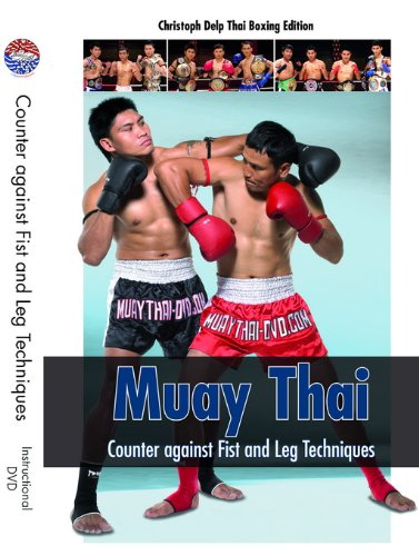 Muay Thai DVD - Counter against Fist and Leg Techniques