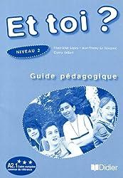 ET Toi?: Guide Pedagogique 2 (A2.1)