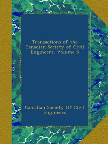 Download Transactions of the Canadian Society of Civil Engineers, Volume 8 ebook