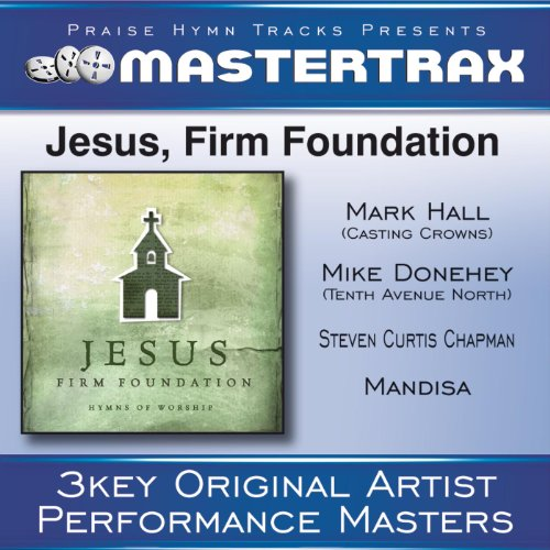 Jesus, Firm Foundation [Perfor...