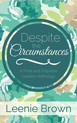 Despite The Circumstances A Pride And Prejudice Variation Anthology