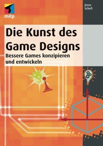 Die Kunst des Game Designs: Bessere Games konzipieren und entwickeln (German Edition)