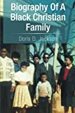 Biography of a Black Christian Family, Doris D. Jackson, 1493149024