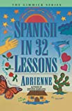 Spanish in 32 Lessons, Adrienne, 0393313050