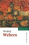The Life of Webern, Kathryn Bailey, 0521575664