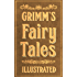 Grimm's Fairy Tales: Complete and Illustrated (English Edition)