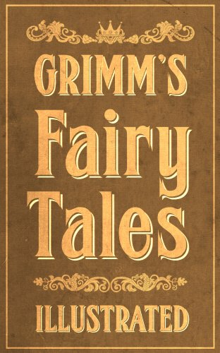 Bremen Collection - Grimm's Fairy Tales: Complete and Illustrated