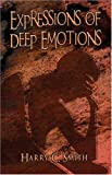 Expressions of Deep Emotions, Harry Smith, 1424145279