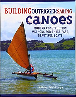 Building Outrigger Sailing Canoes: Modern Construction Methods For Three Fast, Beautiful Boats Epub Descarga gratuita