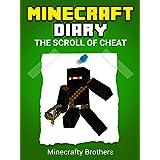 Minecraft: Diary of a Minecraft Ninja, The Scroll of Cheat (Unofficial Minecraft books, Minecraft Diary 4)
