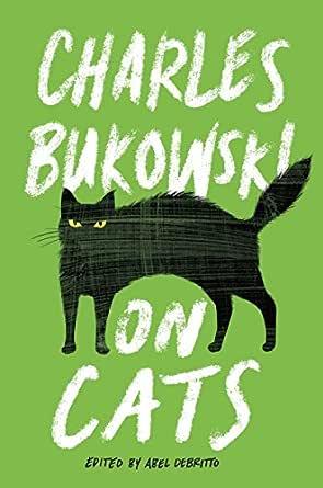 On Cats (English Edition) eBook: Bukowski, Charles: Amazon.es ...