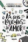 As seis loucuras de amor (Portuguese Edition)