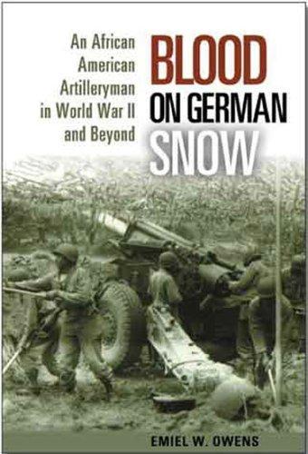 Read Online By Emiel W. Owens - Blood on German Snow: An African American Artilleryman in World War II and Beyond pdf epub