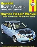 Hundai Excel & Accent 1986 thru 2013: All Models (Haynes Repair Manual)