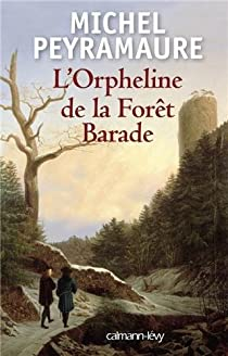 L'orpheline de la forêt Barade par Peyramaure
