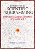 Introduction to Scientific Programming : Computational Problem Solving Using Maple and C, Zachary, Joseph, 0387946306
