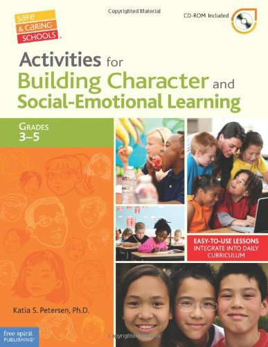 Activities for Building Character and Social-Emotional Learning Grades 3-5 (Safe & Caring Schools®) (Education Curriculum Character)