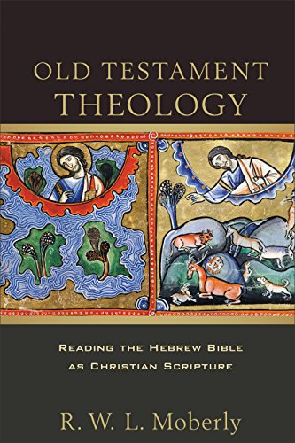 Old Testament Theology: Reading the Hebrew Bible as Christian Scripture