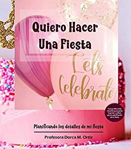 Amazon.com: Quiero Hacer Una Fiesta: Planificando los ...