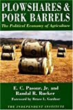 Plowshares and Pork Barrels, Randall R. Rucker, 0945999038