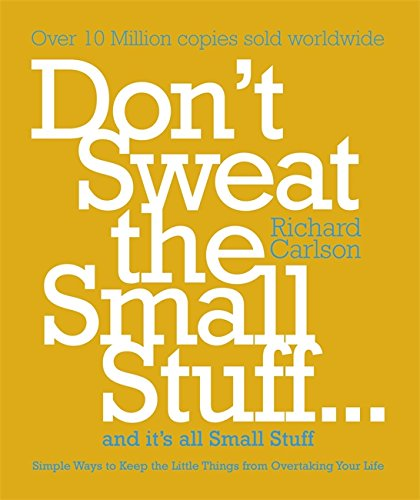 dont-sweat-the-small-stuff-and-its-uk