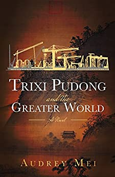 Trixi Pudong and the Greater World by [Mei, Audrey]