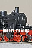 Model Trains: Notebook 150 Lined Pages