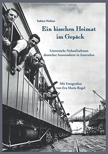 Ein bisschen Heimat im Gepäck: Literarische Nahaufnahmen deutscher Auswanderer in Australien