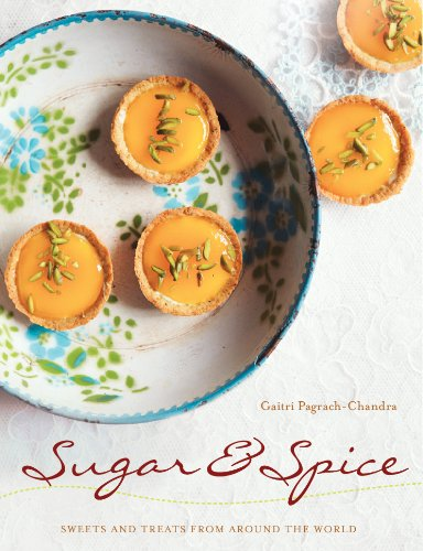 Sugar and Spice: Sweets and Treats from Around the World