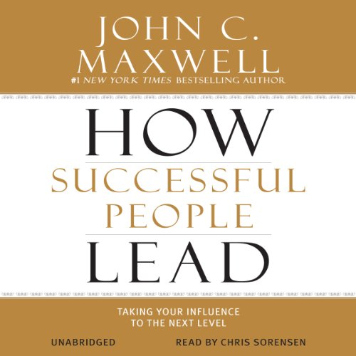 How Successful People Lead: Taking Your Influence to the Next Level Audiobook [Free Download by Trial] thumbnail