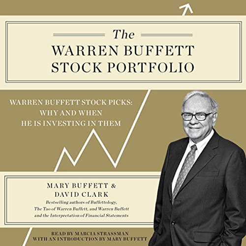 The Warren Buffett Stock Portfolio: Warren Buffett's Stock Picks: When and Why He Is Investing in Them Audiobook [Free Download by Trial] thumbnail