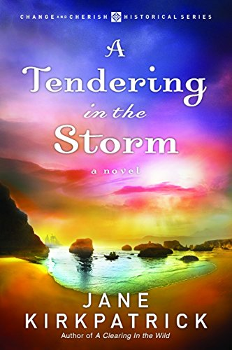 A Tendering in the Storm (Change and Cherish Historical Series -