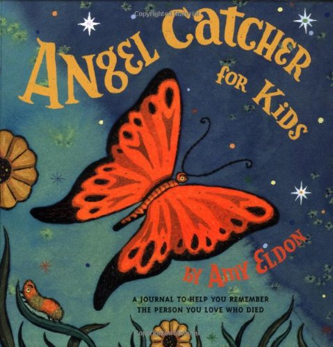 (Angel Catcher for Kids: A Journal to Help You Remember the Person You Love Who Died)