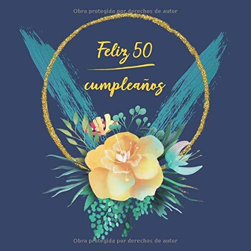 Feliz 50 Cumpleaños: Libro De Visitas para Fiesta ...