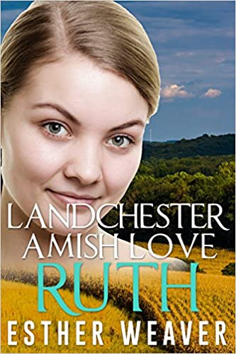 Landchester Amish Love: Ruth (Amish Romance) (Landchester Amish Love Series Book 2)