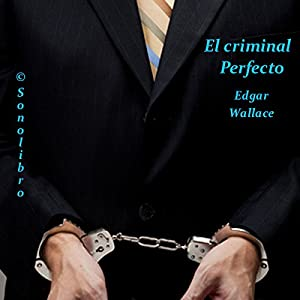 El Criminal Perfecto [The Perfect Crime] Hörbuch