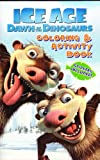 Ice Age: Dawn of the Dinosaurs (Coloring ^ Activity Book; Stickers Included)