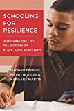 Schooling for Resilience: Improving the Life Trajectory of Black and Latino Boys (Youth Development and Education Series)