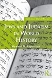 Jews and Judaism in World History, Howard N. Lupovitch, 0415462053
