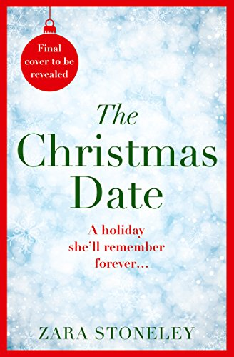 The Christmas Date: The most laugh out loud romantic comedy this Christmas!