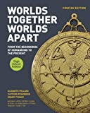 Worlds Together, Worlds Apart: A History of the World: From the Beginnings of Humankind to the Present (Concise High School Edition)