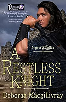 A Restless Knight (Dragons of Challon Book 1) by [Macgillivray, Deborah]