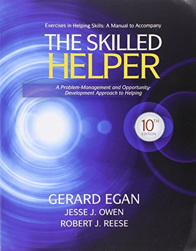 Bundle: The Skilled Helper: A Problem-Management and Opportunity-Development Approach to Helping, 10th + Student Workbook Exercises