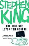 The Girl Who Loved Tom Gordon, Stephen King, 0340952385