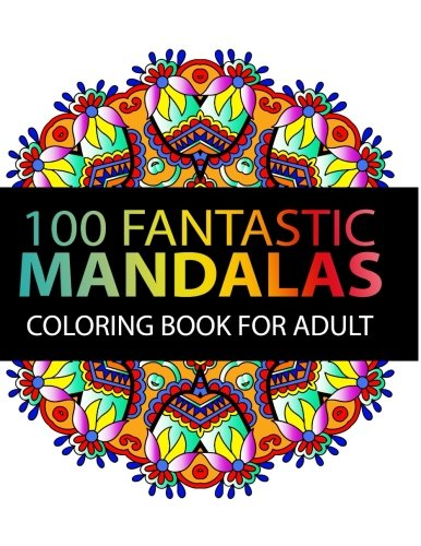 Mandala Coloring Book: 100 plus Flower and Snowflake Mandala Designs and Stress Relieving Patterns for Adult Relaxation, Meditation, and Happiness (Mandala Coloring Book for adults)