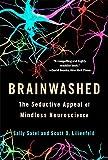 Brainwashed, Sally Satel and Scott O. Lilienfeld, 0465062911